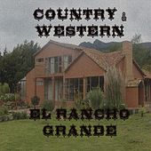 Country & Western - El Rancho Grande by Various Artists