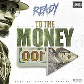 To the Money by Ready