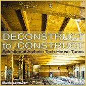 Deconstruct to Construct, Vol. 15 - Selection of Asthetic Tech-House Tunes by Various Artists