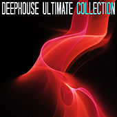 Deephouse Ultimate Collection by Various Artists