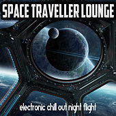 Space Traveller Lounge - Electronic Chill Out Night Flight by Various Artists