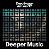 Deep House (Autumn '17) by Various Artists