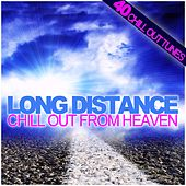 Long Distance - Chill Out From Heaven by Various Artists
