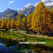 Autumn Club Tunes 2017 by Various Artists