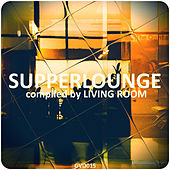 Supperlounge (Compiled By Living Room) by Various Artists