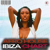 Afro House Ibiza Chart, Vol. 1 by Various Artists