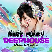 Best Funky Deephouse 2017 by Various Artists