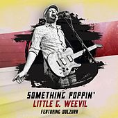 Something Poppin' von Little G Weevil