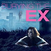 Burying the Ex (Original Motion Picture Soundtrack) by Various Artists