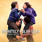 Infinitely Polar Bear (Original Motion Picture Soundtrack) by Various Artists