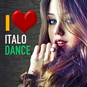 I Love Italo Dance (Best Hits 90's Remixes) by Various Artists
