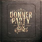1000 Ghosts by Donner Party