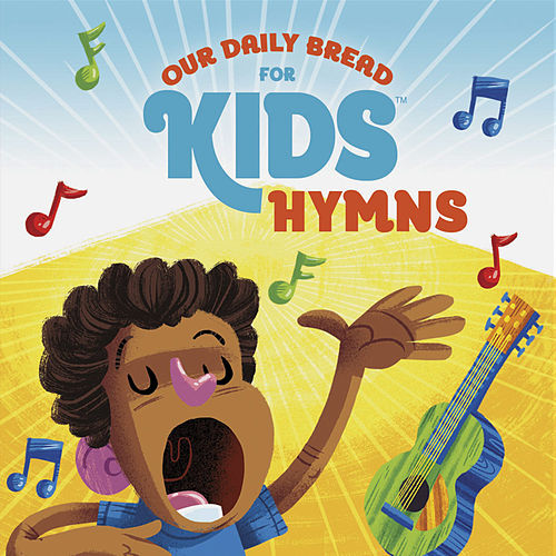 Our Daily Bread for Kids Hymns by David Huntsinger