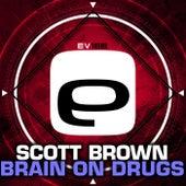 Brain on drugs by Scott Brown