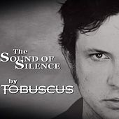 The Sound of Silence by Tobuscus
