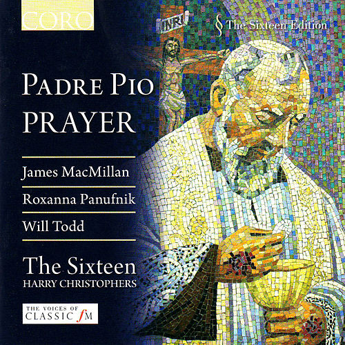 Play & Download Padre Pio - Prayer by The Sixteen | Napster