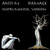 Damage (Instrumental Version) by ANTI-M