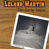 Leland Martin the Early Years by Leland Martin