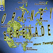 Play & Download The Orkney Serenade by Marc Twang (Aka Marcus O'realius) | Napster