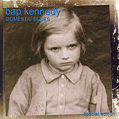 Play & Download Domestic Blues by Bap Kennedy | Napster