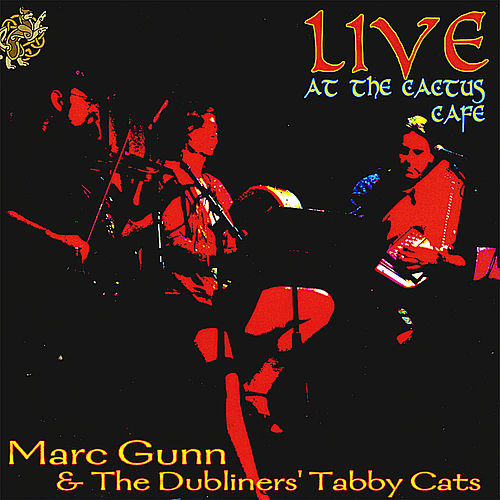 Live At the Cactus Cafe: Cat Songs and Celtic Music by Marc Gunn