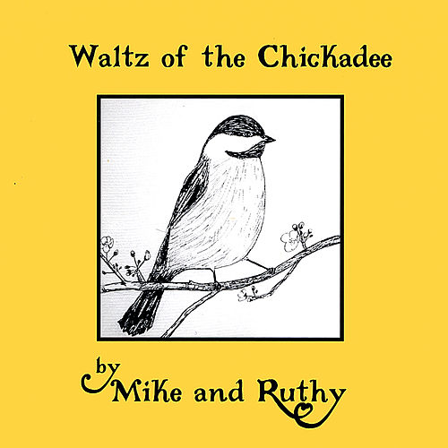 Play & Download Waltz of the Chickadee by Mike and Ruthy | Napster