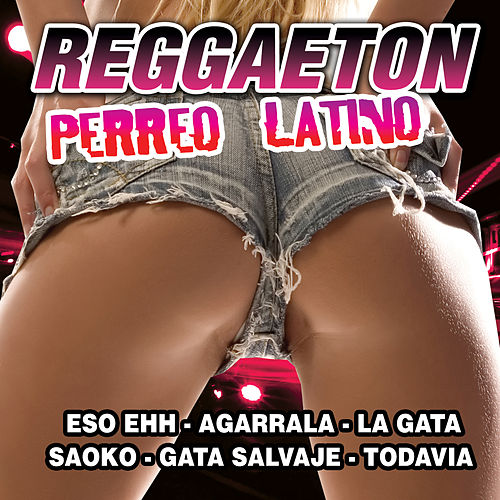 Play & Download Reggaeton Perreo Latino by Reggaeton Latino | Napster