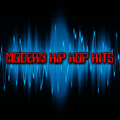 Play & Download Modern Hip Hop Hits by Hip Hop Hitmakers | Napster