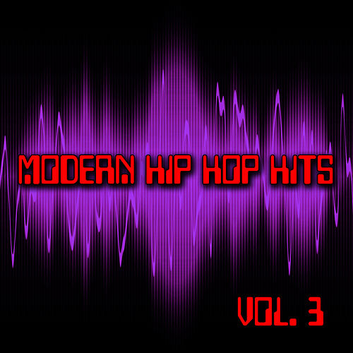 Play & Download Modern Hip Hop Hits Vol. 3 by Hip Hop Hitmakers | Napster