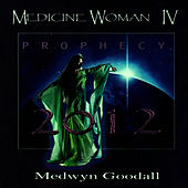 Play & Download Medicine Woman IV - Prophecy by Medwyn Goodall | Napster