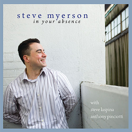 In Your Absence by Steve Myerson