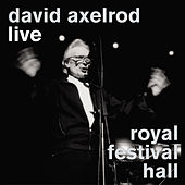 Play & Download Live At The Royal Festival Hall by David Axelrod | Napster