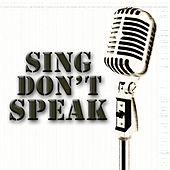 Sing Don't Speak by Various Artists