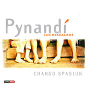 Play & Download Pynandi Los Descalzos by Chango Spasiuk | Napster