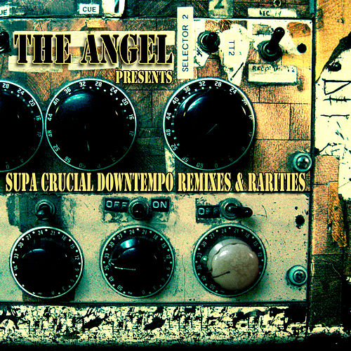 Supa Crucial Downtempo Remixes & Rarities by Various Artists