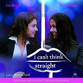 Play & Download I Can't Think Straight (Original Motion Picture Soundtrack) by Various Artists | Napster
