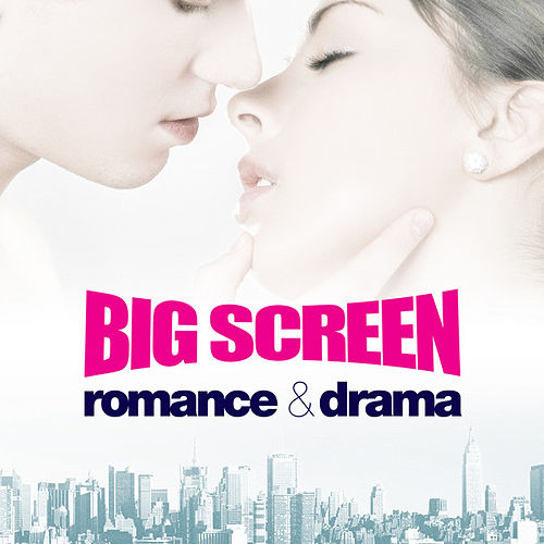 Play & Download Big Screen Romance & Drama by Various Artists | Napster