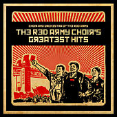 Play & Download The Red Army Choir's Greatest Hits by Choir and Orchestra of the Red Army | Napster