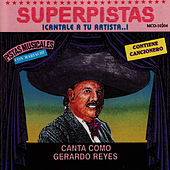 Play & Download Superpistas - Canta Como Gerardo Reyes by Gerardo Reyes | Napster
