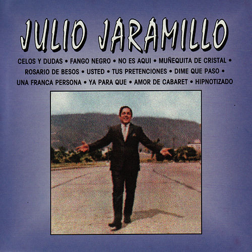 Resultado de imagen para JULIO JARAMILLO Amor de cabaret
