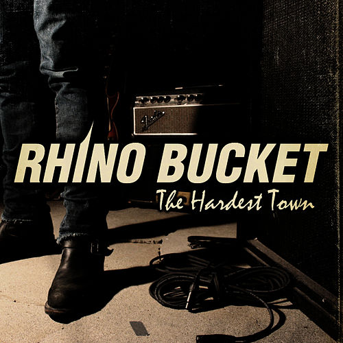 Play & Download The Hardest Town by Rhino Bucket | Napster