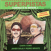 Play & Download Superpistas - Canta Como Javier Solis y Pedro Infante by Javier Solis | Napster