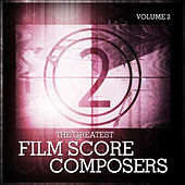 The Greatest Film Score Composers Vol. 2 by Various Artists