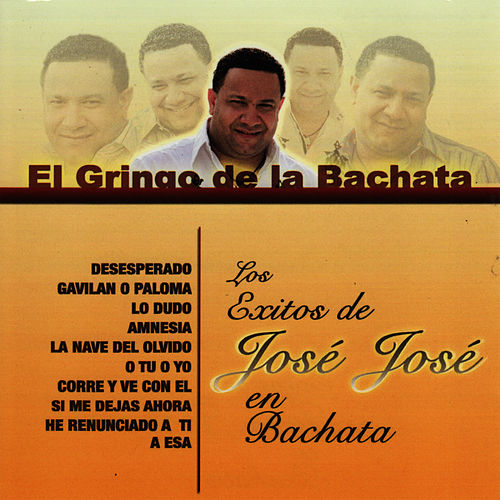 Play & Download El Gringo de la Bachata by El Gringo De La Bachata | Napster