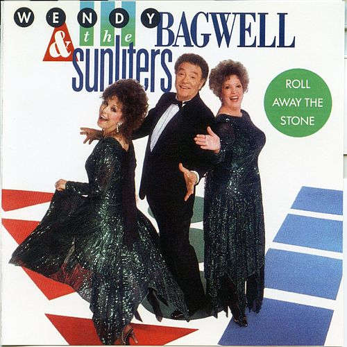 Play & Download Roll Away The Stone by Wendy Bagwell & The Sunliters | Napster
