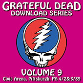 Play & Download Grateful Dead Download Series Vol. 9: Civic Arena, Pittsburgh, PA, 4/2&3/89 by Grateful Dead | Napster