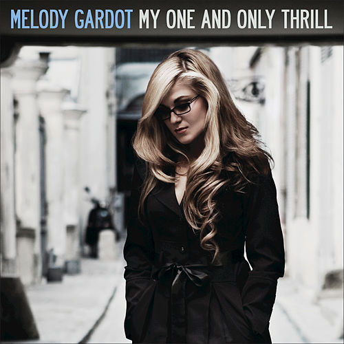 Play & Download My One and Only Thrill by Melody Gardot | Napster