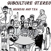 Hookers & Tea by Subculture Stereo