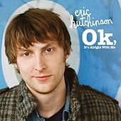 Play & Download OK, It's Alright With Me by Eric Hutchinson | Napster
