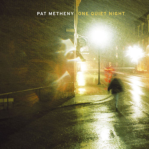 Play & Download One Quiet Night by Pat Metheny | Napster